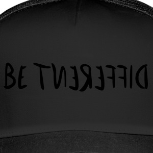 be different - Trucker Cap