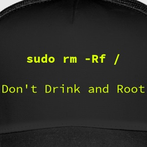 Don't drink and Root - Trucker Cap