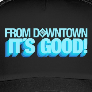 From Downtown Baby!! - Trucker Cap