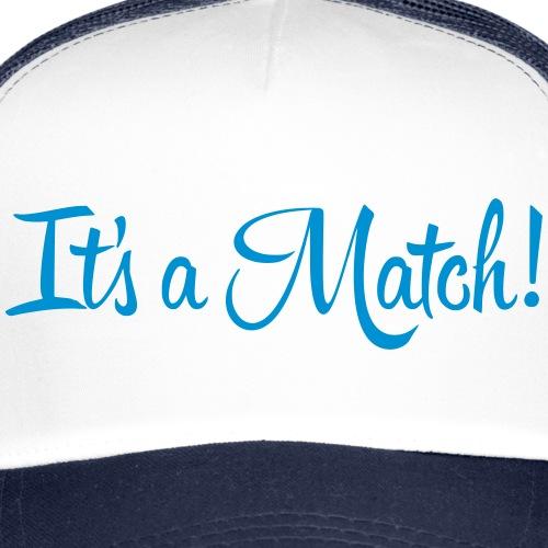 It's a Match! - Trucker Cap