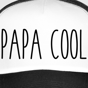 Papa cool - Trucker Cap