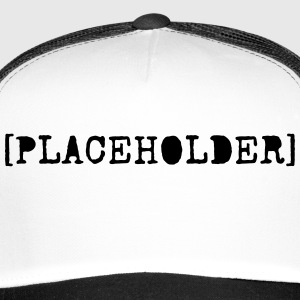 [Placeholder} - Trucker Cap