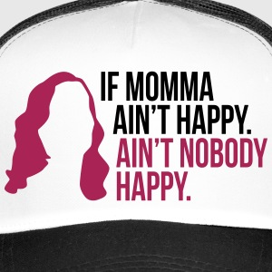 Se Momma Ain t Happy Mother - madre - Trucker Cap