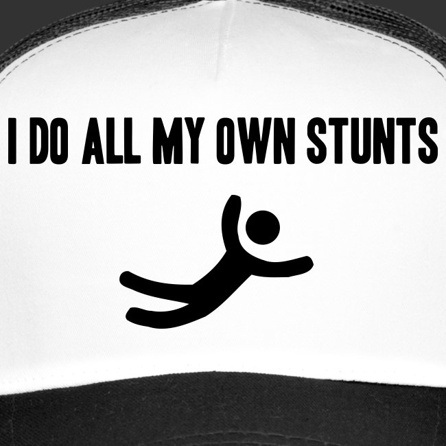T-shirt, I do all my own stunts