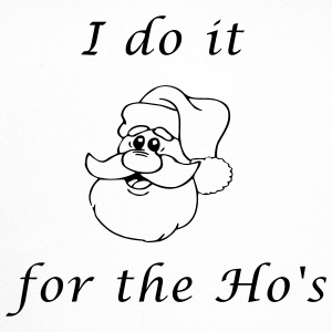 i do it for the Ho's - Trucker Cap