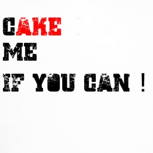 Cake_me_if_you_can - Trucker Cap