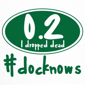 Doctor / Health Practitioner: 0.2 I dropped dead. #docknows - Trucker Cap