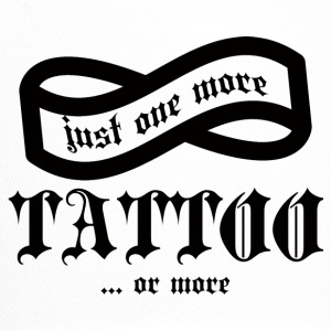 Tattoo / Tattoo: Just One More Tattoo ... or - Trucker Cap