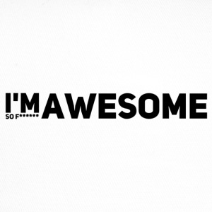 I'm so f * awesome - Trucker Cap