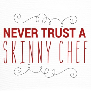 Chef / Chef Cook: Never Trust A Skinny Chef - Trucker Cap