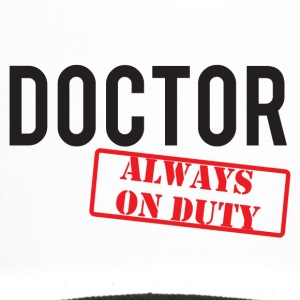 Doctor / Doctor: Doctor - Always On Duty - Trucker Cap