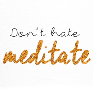 Lettering: Do not hate meditate - Trucker Cap
