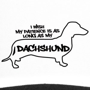 Dachshund: I wish my patience is as long - Trucker Cap