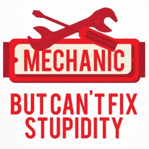 Mechanics: mekaniker, men kan inte fixa Stupidity - Trucker Cap
