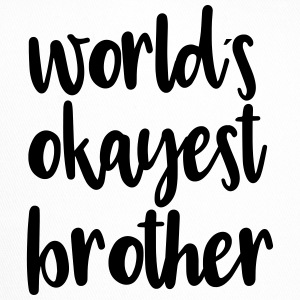 World's okayest brother - Trucker Cap