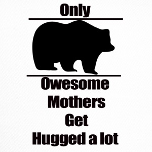 Mother t-shirt, Only owesome mothers get hugged a - Trucker Cap