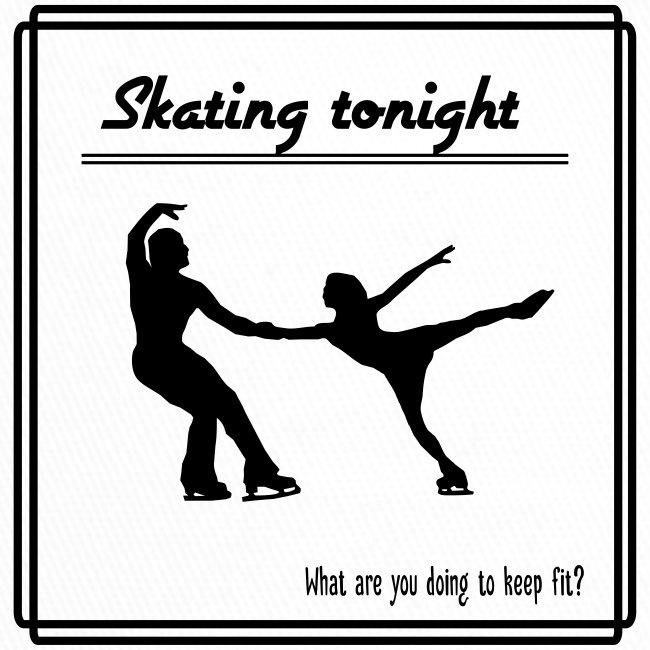 Skating tonight