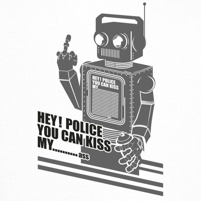 hey police you can kiss my