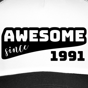 Awesome siden 1991 / Birthday-Shirt - Trucker Cap