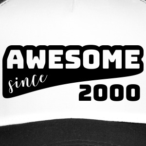 Awesome sinds 2000 / Birthday-shirt - Trucker Cap