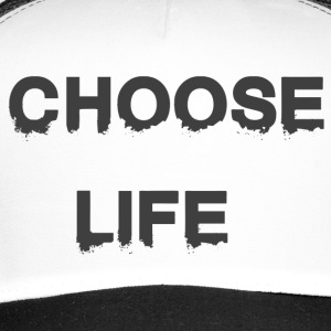 CHOOSE LIFE - Trucker Cap