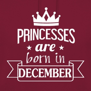 Princesses were born in DECEMBER - Unisex Hoodie