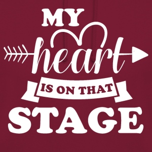 My heart is on stage - Unisex Hoodie