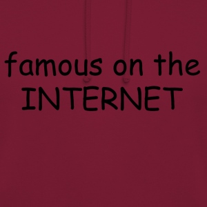 famous on the internet - Unisex Hoodie
