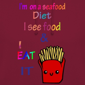 I'm on a sea food diet. - Unisex Hoodie