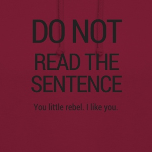 Do not read the sentence - Unisex Hoodie