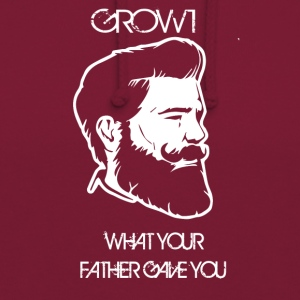 GROW WHAT YOUR FATHER GAVE YOU - Unisex Hoodie