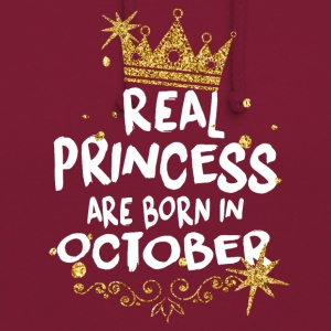 Real princesses are born in October! - Unisex Hoodie