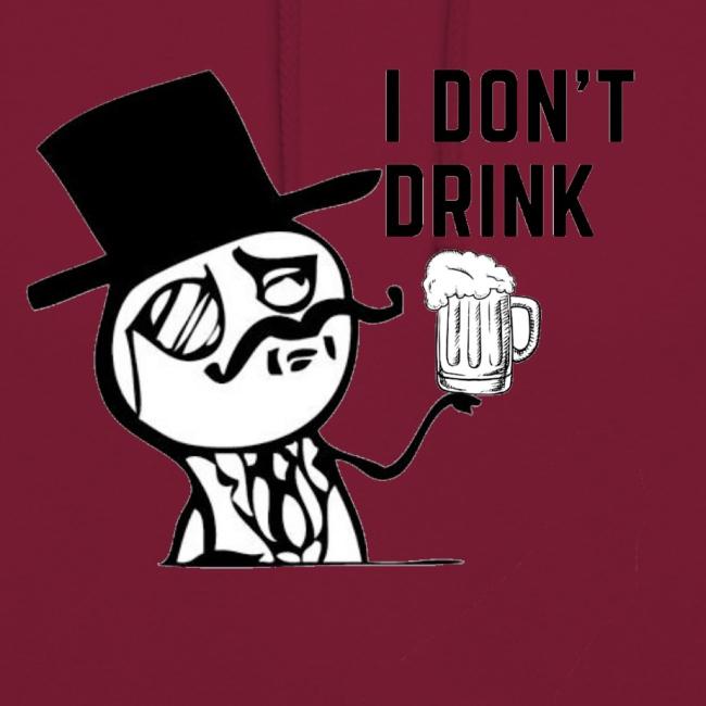 I don`t Drink