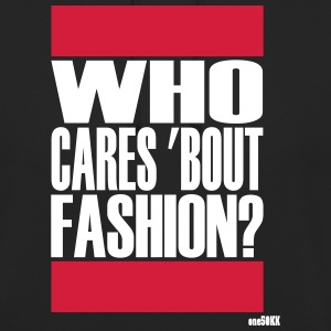 Who cares bout fashion - Unisex Hoodie