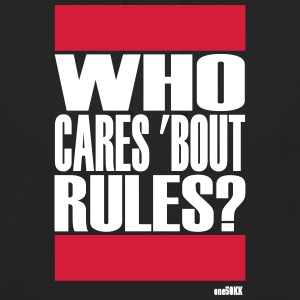 Who cares bout rules - Unisex Hoodie