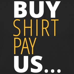 Buy shirt pay us - Unisex Hoodie