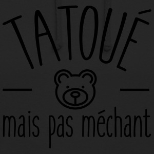 Tatoué mais pas méchant - Sweat-shirt à capuche unisexe