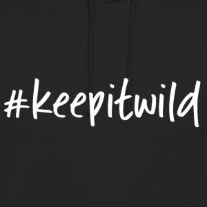 keep it wild - Unisex Hoodie