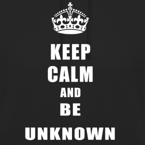 Unknown Rivals Keep Calm and be unknown - Unisex Hoodie