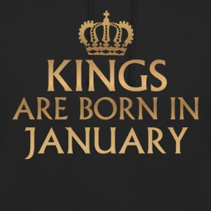 Kings are born in JANUARY - Unisex Hoodie