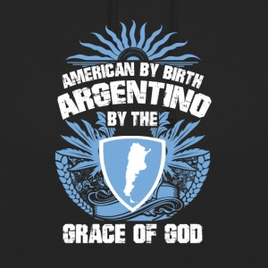 I was born are in Argentina grace of God - Unisex Hoodie