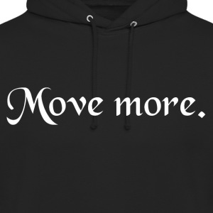 Coole Shirts/Accessoires Move More - Unisex Hoodie