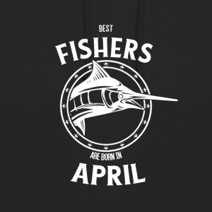 Present for fishers born in April - Unisex Hoodie