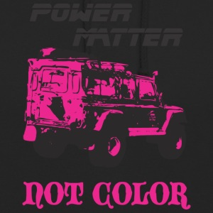 POWER MATTER NOT COLOR - Unisex Hoodie