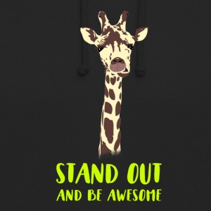 giraffe stand up tall prompt demanding hi - Unisex Hoodie