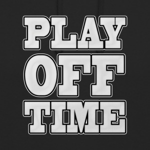 playoff Time - Hoodie unisex