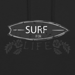 Surf for life - Unisex Hoodie