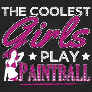 COOLEST GIRLS PLAY PAINTBALL - Unisex Hoodie