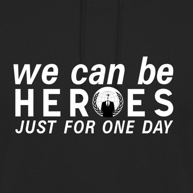 Anonymous Heroes, just for one day