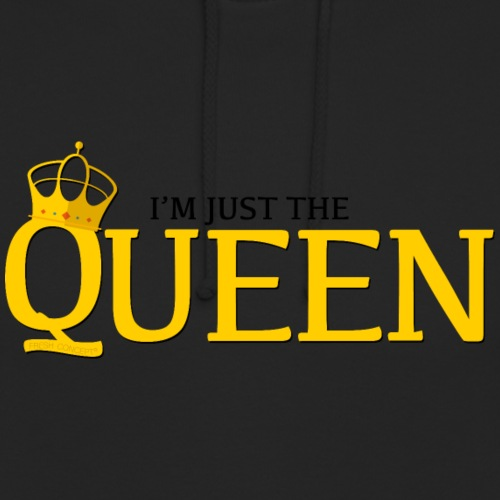 I'm just the Queen - Sweat-shirt à capuche unisexe